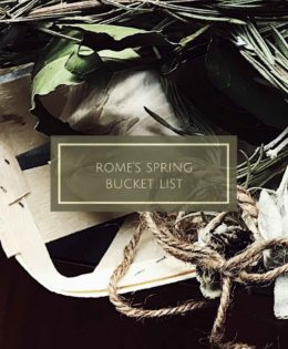 Rome's Spring Bucket List   cool things to do in Rome this Spring