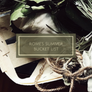things to do in Rome this Summer: the Rome's Summer Bucket List